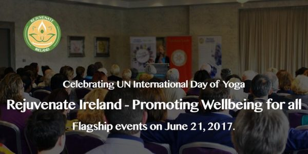 Celebrating UN International Day of Yogua rejuvenate Ireland - Promoting Wellbeing for all. flagship Events on June 21, 2017